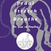 pedal stretch breathe cover kelli refer