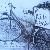 we ride bicycles zine